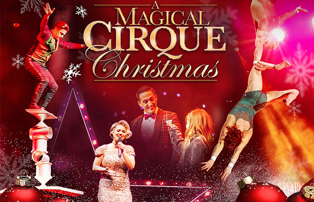 Cirque Christmas.Win Tickets To See A Magical Cirque Christmas At Snhu